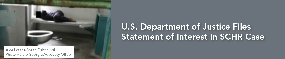 U.S. Department of Justice Files Statement of Interest in SCHR Case
